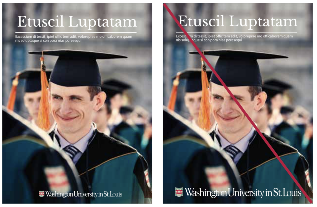 Two images side by side. One shows the WashU logo correctly placed and in the appropriate size. The second shows is crossed out and shows the same image but with an over-sized WashU logo.