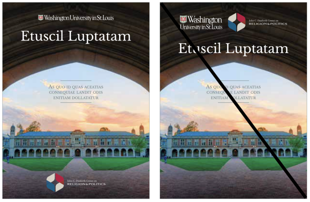 Two image side by side. The first image has the WashU logo at the top of the cover, and the Center for Religion and Politics logo at the bottom of the document. The second image shows the same document, but both logos are next to each other at the top. The second image is crossed out.